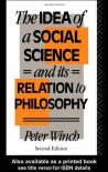 The Idea of a Social Science: And its Relation to Philosophy - Peter Winch