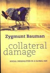Collateral Damage: Social Inequalities in a Global Age - Zygmunt Bauman