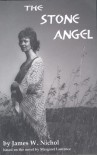 The Stone Angel - James W. Nichol, Margaret Laurence