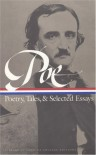 Poetry, Tales and Selected Essays - Edgar Allan Poe, Gary Richard Thompson, Patrick Quinn, G.R. Thompson