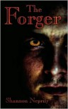The Forger - Shannon Neprily
