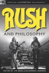 Rush and Philosophy: Heart and Mind United - Jim Berti, Durrell Bowman