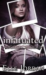 Infatuated - Elle Jordan