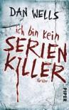 Ich bin kein Serienkiller: Thriller - Dan Wells