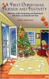 A First Christmas; Friends and Festivity: Book Two of the Everlasting and Fantastical Adventures of Elannah and Sam - Sean Noonan