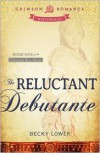 The Reluctant Debutante - Becky Lower