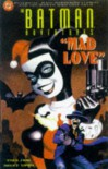 The Batman Adventures: Mad Love - Paul Dini, Bruce Timm