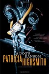 A Dog's Ransom - Patricia Highsmith