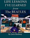 Life Lessons I've Learned from the Beatles - Jack Rodney