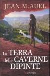 La terra delle caverne dipinte - Jean M. Auel, Silvia Gramaglia