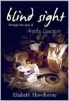 Blind Sight Through the Eyes of Aniela Dawson (Blind Sight, #1 Aniela) - Eliabeth Hawthorne