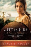 City on Fire: A Novel of Pompeii - Tracy L. Higley