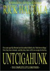 Untcigahunk: The Complete Little Brothers - Rick Hautala