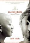Meeting Faith: An Inward Odyssey - Faith Adiele