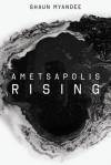 Ametsapolis Rising - Shaun Myandee