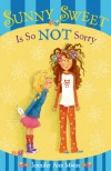 Sunny Sweet Is So Not Sorry - Jennifer Ann Mann