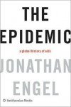 The Epidemic: A Global History of AIDS - Jonathan Engel