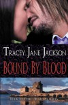 Bound By Blood: Cauld Ane Series (Volume 1) - Tracey Jane Jackson