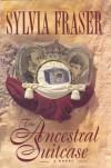 The Ancestral Suitcase - Sylvia Fraser