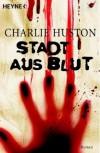 Stadt aus Blut  - Charlie Huston, Kristof Kurz