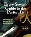Every Sewer's Guide to the Perfect Fit: Customizing Your Patterns for a Sensational Look - Mary Morris, Sally McCann, Kate Mathews
