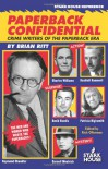 Paperback Confidential: Crime Writers of the Paperback Era - Brian Ritt