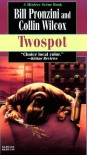 Twospot - Bill Pronzini, Collin Wilcox