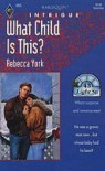 What Child is This?  (Harlequin Intrigue, #253) - Rebecca York