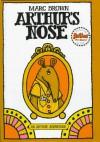 Arthur's Nose: An Arthur Adventure - Marc Brown