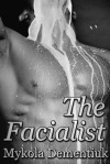 The Facialist - Mykola Dementiuk