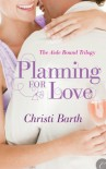 Planning for Love  - Christi Barth