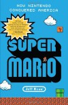 Super Mario: How Nintendo Conquered America - Jeff Ryan