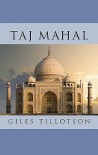 Taj Mahal - Giles Tillotson