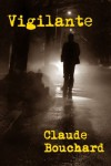 Vigilante - Claude Bouchard