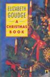 A Christmas Book - Elizabeth Goudge