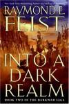 Into a Dark Realm (The Darkwar Saga #2) - Raymond E. Feist