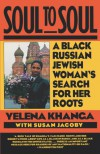 Soul to Soul: A Black Russian Jewish Woman's Search for Her Roots - Yelena Khanga, Susan Jacoby