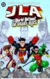 JLA: World Without Grown-Ups - Todd Dezago, Humberto Ramos, Mike McKone, Todd Nauck