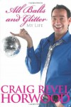 All Balls And Glitter: My Life - Craig Revel Horwood