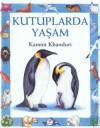 Kutuplarda Yaşam - Kamini Khanduri, Ian Jackson, Turan Akay
