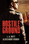 Hostile Ground - Aleksandr Voinov, L.A. Witt