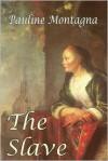 The Slave - Pauline Montagna
