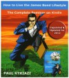 How to Live the James Bond Lifestyle: The Complete Seminar - Paul Kyriazi