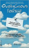 Outrageous Fortune - Tim Scott