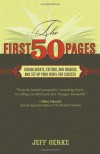 The First 50 Pages: Engage Agents, Editors and Readers, and Set Your Novel Up For Success - Jeff Gerke
