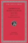 Ammianus Marcellinus: Roman History, Volume III, Books 27-31. Excerpta Valesiana (Loeb Classical Library No. 331) - Ammianus Marcellinus, John C. Rolfe