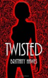 Twisted (Twisted, #1) - Brittany Hawes