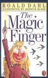 The Magic Finger - Quentin Blake, Roald Dahl