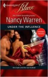 Under The Influence (Harlequin Blaze #452)(Forbidden Fantasies) - Nancy Warren