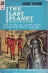 Last Planet, The - Andre Norton